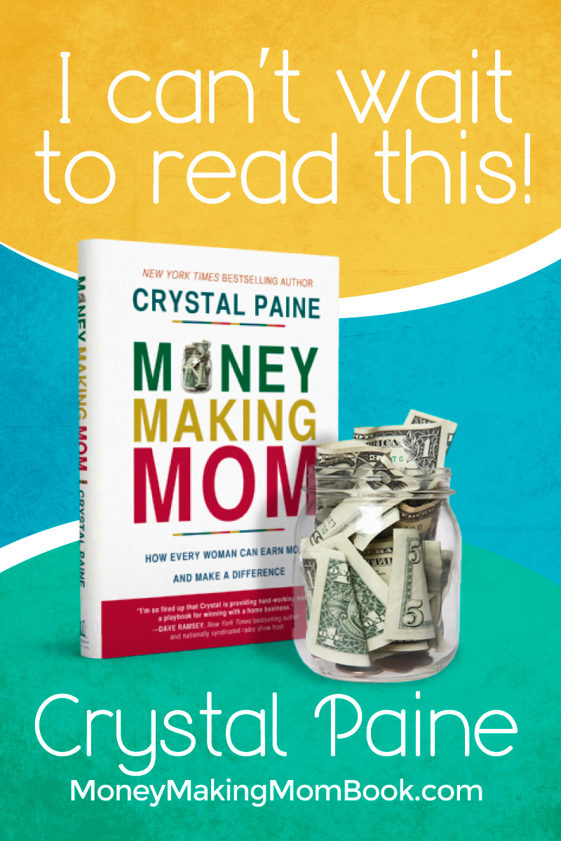 Brand new book by Crystal Paine about how every woman can earn more and make a difference. Great read! #moneymakingmom
